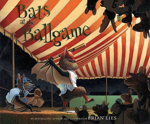 Bats at the Ballgame By Lies, Brian
