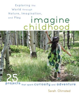 Imagine Childhood By Olmsted, Sarah